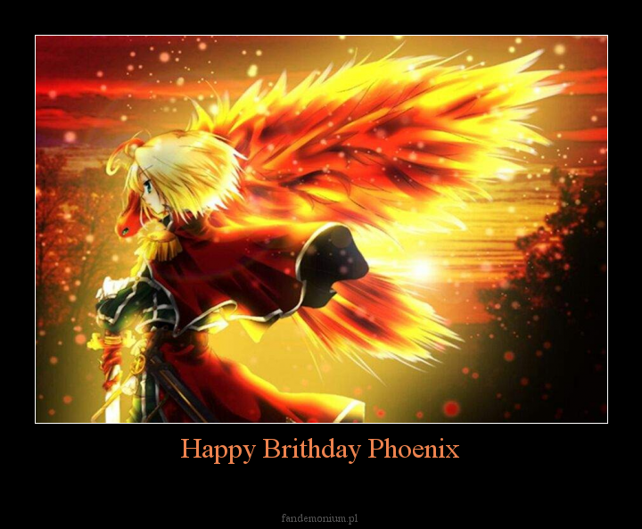 Happy Brithday Phoenix -