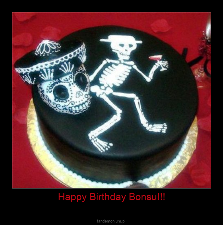 Happy Birthday Bonsu!!! -