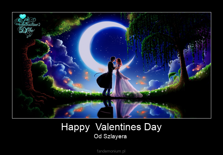 Happy  Valentines Day - Od Szlayera