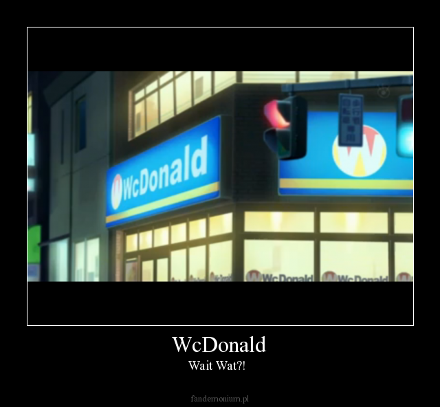 WcDonald - Wait Wat?!