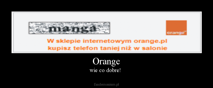 Orange - wie co dobre!