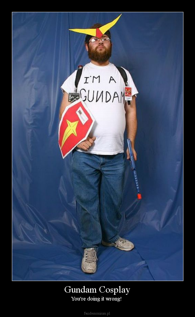 Gundam Cosplay - You're doing it wrong!