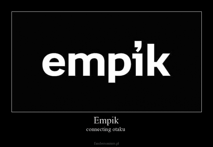 Empik - connecting otaku